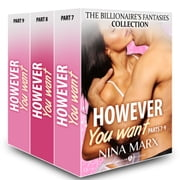 However You Want (The Billionaire's Fantasies collection, parts 7-9) ebook by Nina Marx