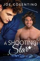 A Shooting Star ebook by Joe Cosentino