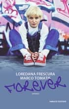 Forever ebook by Loredana Frescura, Marco Tomatis