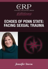 Echoes of Penn State - Facing Sexual Trauma ebook by Jennifer Storm
