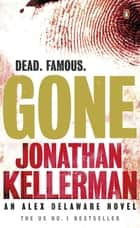 Gone - An Alex Delaware Thriller ebook by Jonathan Kellerman