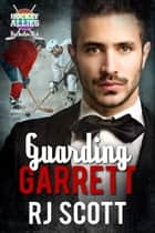 Guarding Garrett ebook by RJ Scott