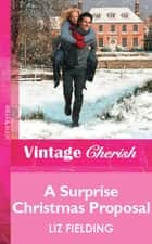 A Surprise Christmas Proposal (Mills & Boon Vintage Cherish) ebook by Liz Fielding