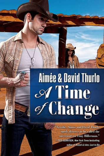 A Time of Change - A Trading Post Novel ebook by Aimée Thurlo,David Thurlo