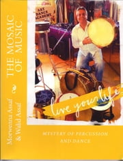 Mosaic of Music - Mystery of Percussion and Dance ebook by Kobo.Web.Store.Products.Fields.ContributorFieldViewModel