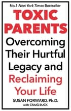 Toxic Parents ebook by Dr Susan Forward