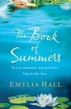 The Book of Summers - The Richard and Judy Bestseller eBook by Emylia Hall