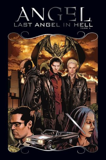 Angel: After The Fall Vol.6 ebook by Lynch, Brian; Landau, Juliet; Urru, Franco; Mooney, Stephen