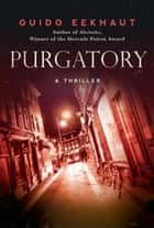 Purgatory - A Thriller ebook by Guido Eekhaut