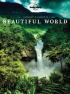 Lonely Planet's Beautiful World ebook by Lonely Planet