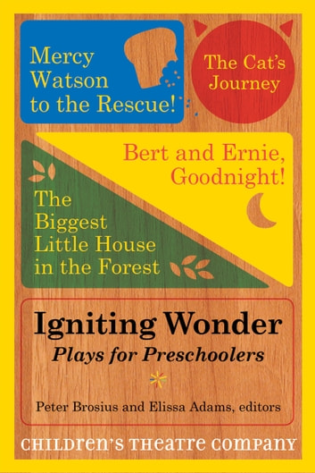 Igniting Wonder - Plays for Preschoolers ebook by Children's Theatre Company,Amy Susman-Stillman
