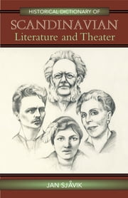 Historical Dictionary of Scandinavian Literature and Theater ebook by Jan Sjåvik