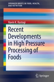 Recent Developments in High Pressure Processing of Foods ebook by Navin K Rastogi