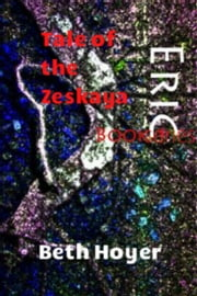 Eric Book Series: Tale of the Zeskaya ebook by Beth Hoyer