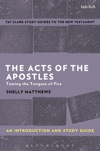 The Acts of The Apostles: An Introduction and Study Guide - Taming the Tongues of Fire ebook by Shelly Matthews