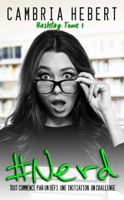 #Nerd - Hashtag #1 ebook by Rose Seget, Cambria Hebert