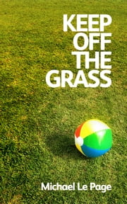 Keep off the Grass ebook by Michael Le Page