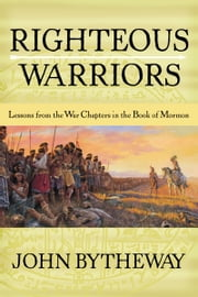 Righteous Warriors ebook by John Bytheway