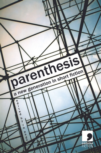Parenthesis - A New Generation in Short Fiction ebook by Adam Marek,John Carnahan,Andy Murray