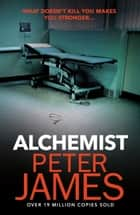 Alchemist ebook by Peter James