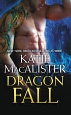 Dragon Fall ebook by Katie MacAlister