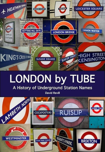 London by Tube - A History of Underground Station Names ebook by David Revill