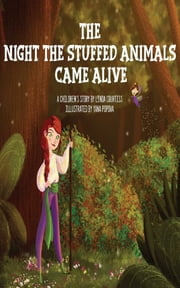 The Night The Stuffed Animals Came Alive - A Children's Book by Linda Courtiss ebook by Yana Popova, Linda Courtiss