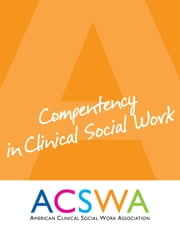 Competency In Clinical Social Work ebook by Robert Booth