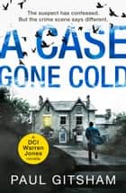 A Case Gone Cold (novella) (DCI Warren Jones) ebook by Paul Gitsham