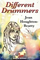 Different Drummers ebook by Jean Houghton-Beatty