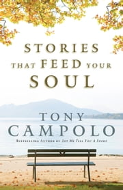 Stories That Feed Your Soul ebook by Tony Campolo