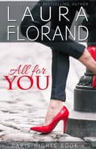 All for You - Paris Nights Book 1 ebook by Laura Florand