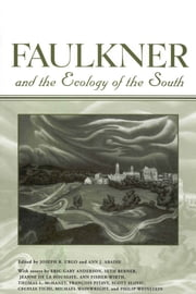 Faulkner and the Ecology of the South ebook by Joseph R. Urgo,Ann J. Abadie