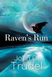 Raven's Run - A Cybertech Thriller ebook by John D Trudel