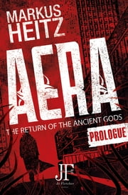 Aera Free Prologue - The Return of the Ancient Gods eBook by Markus Heitz, Emily Gunning