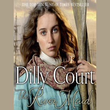 The River Maid (The River Maid, Book 1) audiobook by Dilly Court