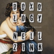 Doxology - A Novel audiobook by Nell Zink