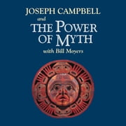 The Power of Myth audiobook by Joseph Campbell, Bill Moyers