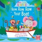 Row, Row, Row Your Boat - A baby sing-along book ebook by Pat-a-Cake, Richard Merritt