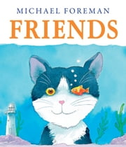Friends ebook by Michael  Foreman,Michael  Foreman