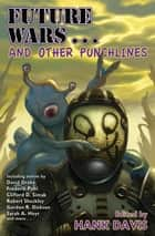 Future Wars… and Other Punchlines ebook by Hank Davis