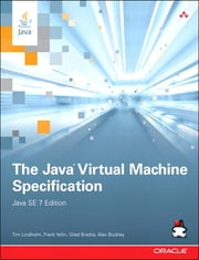 Java Virtual Machine Specification, Java SE 7 Edition, The ebook by Tim Lindholm, Frank Yellin, Gilad Bracha,...