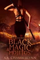 Black Magic and Mojitos ebook by