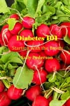 Diabetes 101 ebook by Sally Pederson