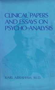 Clinical Papers and Essays on Psychoanalysis ebook by Abraham