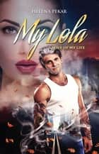 My Lola - Love of My Life ebook by Helena Pekar, TBD