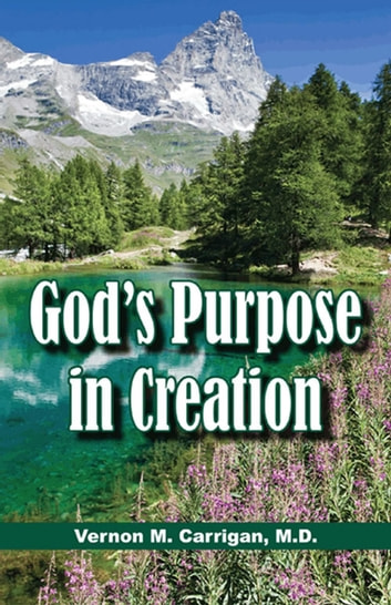 God's Purpose in Creation ebook by Vernon Carrigan