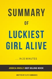 Summary of Luckiest Girl Alive: by Jessica Knoll | Includes Analysis ebook by Elite Summaries