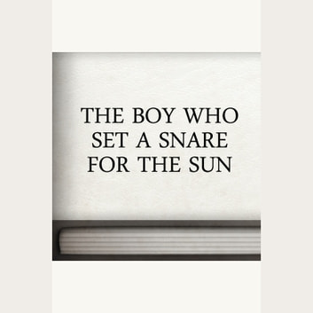 Boy who Set a Snare for the Sun, The audiobook by unknown
