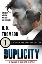 Duplicity: Another Day Another Dollar - Episode 1 - A Tale of Murder, Mystery and Romance ebook by H. D. Thomson